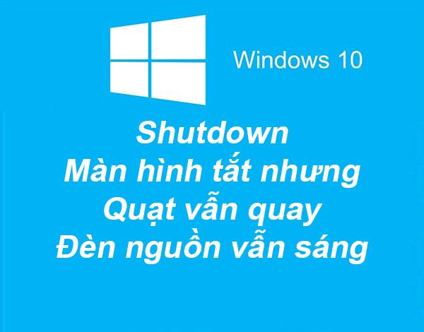 Cách Sửa Lỗi Windows 10 Tắt Chậm